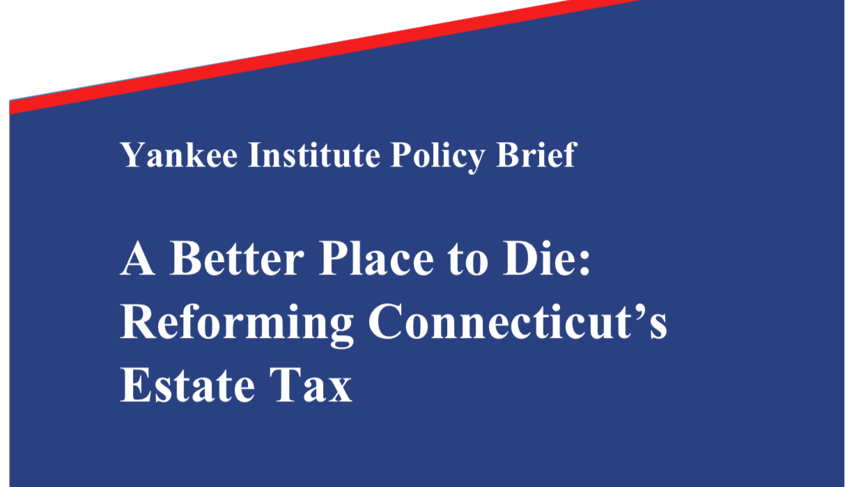 A Better Place to Die: Reforming Connecticut's Estate Tax