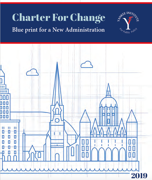 Yankee Institute's 2019 Charter for Change: A Blueprint for a New Administration